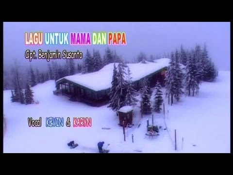 Kevin Karyn - Lagu Untuk Mama & Papa