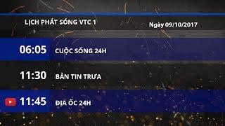 Lịch phát sóng kênh VTC1 ngày 09/10/2017   VTC1