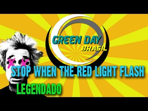 Green Day - Stop When The Red Lights Flash Legendado PT-BR [HD]