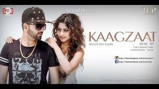 Kaagzaat || dev kaura || attizm || latest punjabi song || full official video 2016