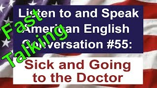 Learn to Talk Fast - Listen to and Speak American English Conversation #55