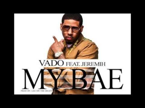 Vado - My Bae Feat. Jeremih