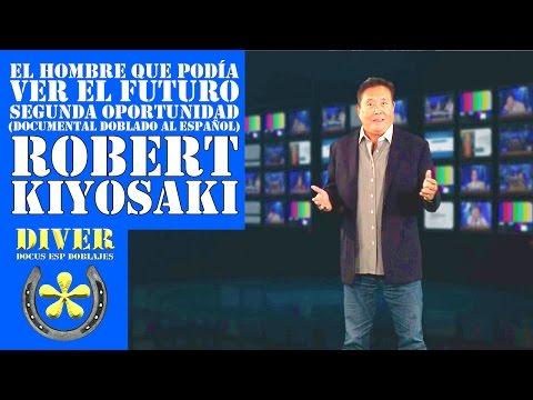 Robert Kiyosaki (Doblado Español) El Hombre que Podía Ver el Futuro, Segunda Oportunidad. diverdocus