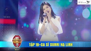 Giọng Ải Giọng Ai 4 |Tập 19: KHÔNG SAO MÀ EM ĐÂY RỒI mê mẩn với giọng live của Suni Hạ Linh