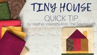 Tiny House Quilt Block Tip