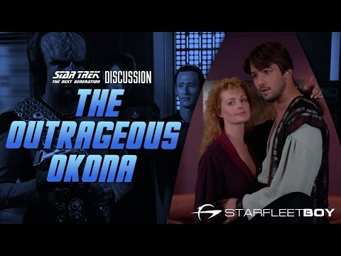 Star Trek the Next Generation Discussion: The Outrageous Okona