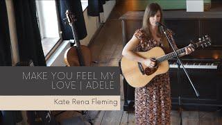 Flemings Weddings | Make you feel my love (Adele Cover) - Kate Rena Fleming