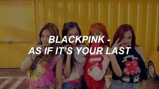 Download lagu BLACKPINK - '마지막처럼 (AS IF IT'S YOUR LAST)' Easy Lyrics