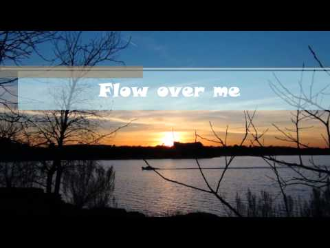 Your Love Flows Like A River (with Lyrics)
