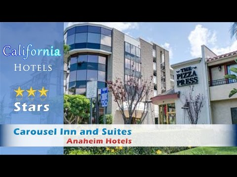 Carousel Inn and Suites, Anaheim Hotels - California
