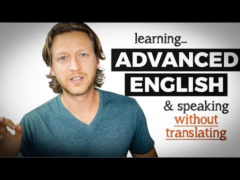 learning-advanced-english-and-how-to-speak-without-thinking-or-translating