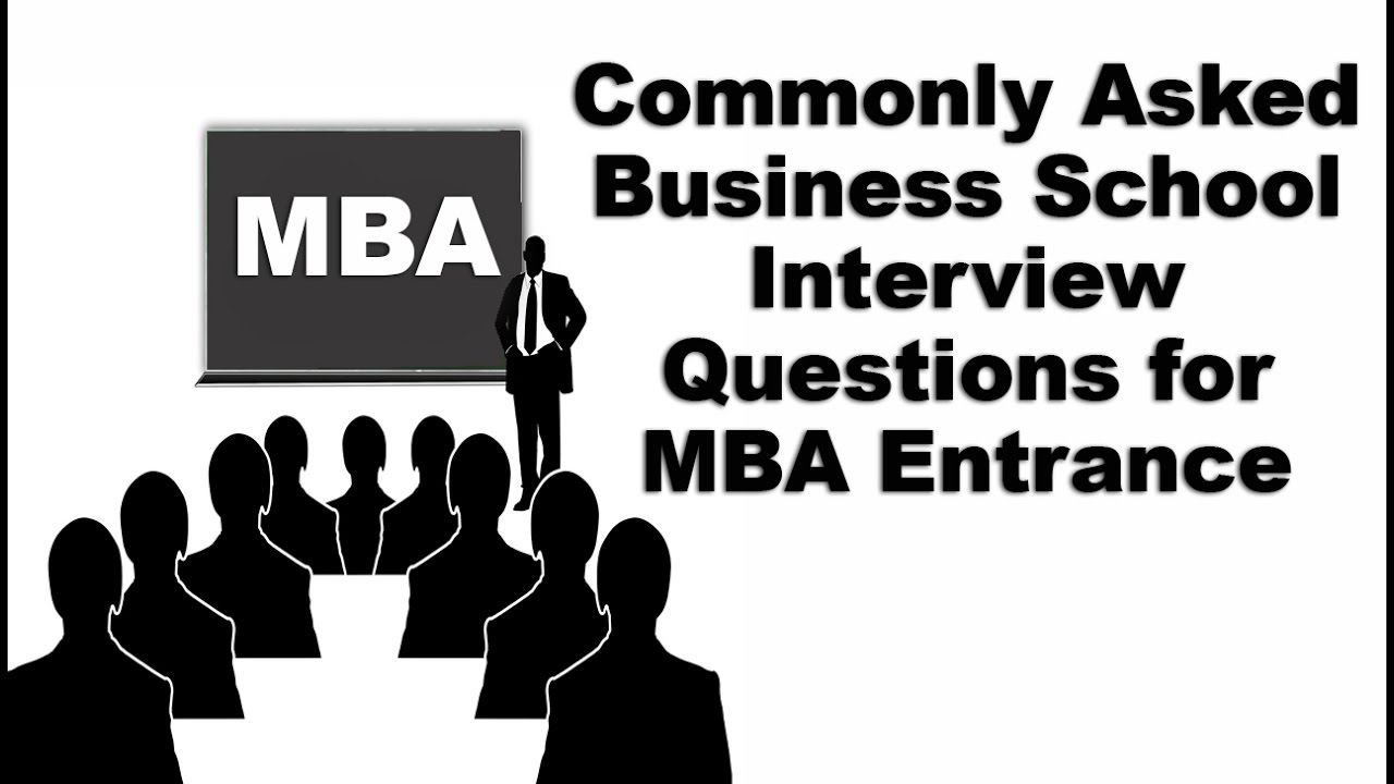 commonly asked business school interview questions for mba commonly asked business school interview questions for mba entrance