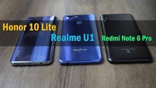 Honor 10 Lite Vs Realme U1 Vs Redmi Note 6 Pro Comparison