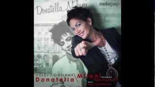 DONATELLA MILANI ft. Pigna, Sangio & V.V. - Volevo Dirti (Alex Farolfi Rmx)