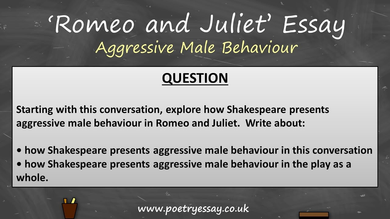 gcse grade  romeo and juliet essay  aggressive male behaviour aqa  gcse grade  romeo and juliet essay  aggressive male behaviour aqa