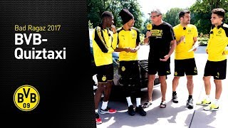 BVB-Quiztaxi in Bad Ragaz - Teil 3 | Bad Ragaz 2017