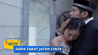 Highlight Siapa Takut Jatuh Cinta - Episode 341