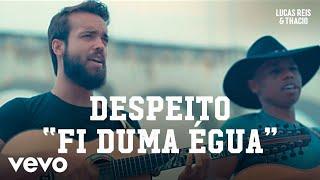 """Lucas Reis & Thácio - Despeito """"Fi Duma Égua"""" (#semfiltro)"""