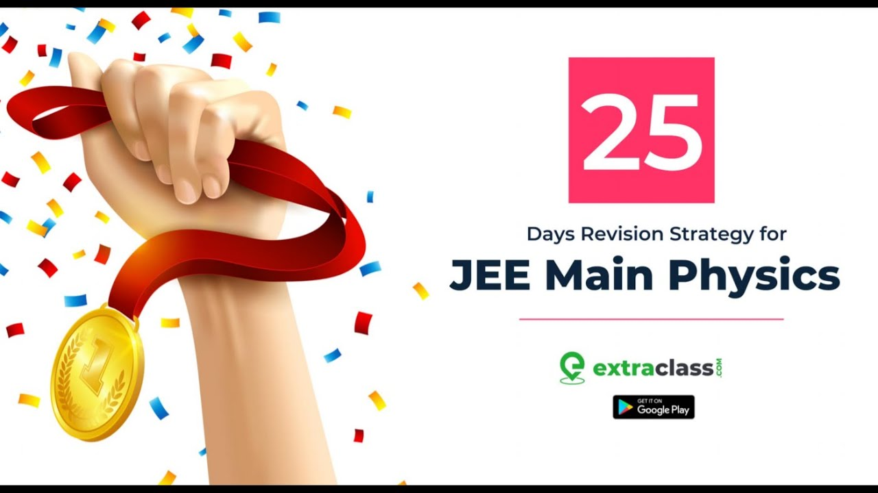 Jee Mains 2020 Physics | Final 25 Days Revision Strategy in 4 STEPS | Important Chapters