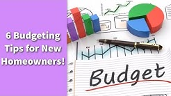 6 Budgeting Tips for New Homeowners!
