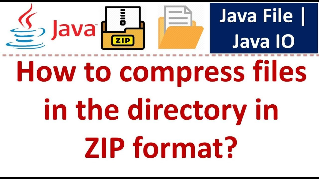 How to compress files in the directory in ZIP format? | Java File | Java IO  | Java Tutorial