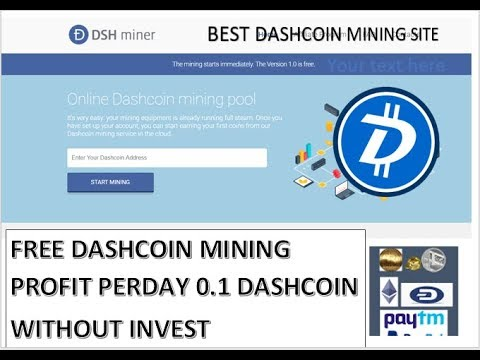FREE DASHCOIN MINING PROFIT 0.1 DASHCOIN A DAY NEW SITE HIGH PAYOUT NO INVEST NO WORK BESTMININGSITE