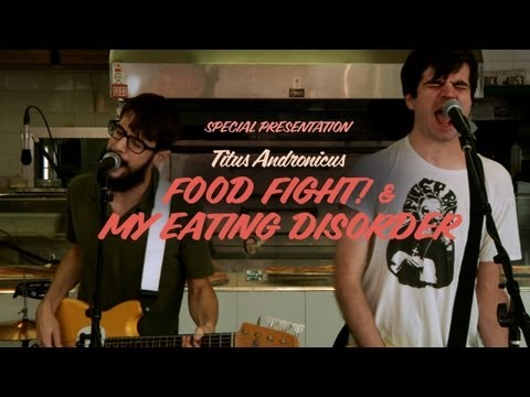 "Titus Andronicus Perform ""Food Fight!"" & ""My Eating Disorder"""