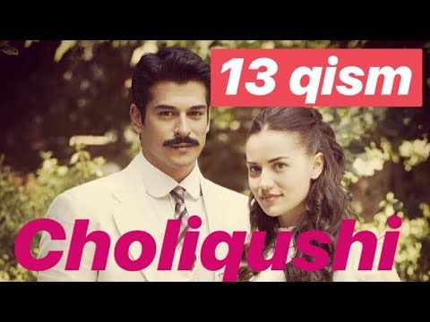 13 Choliqushi uzbek tilida HD (turk seriali) 13 qisim /// Чоликуши турк сериали (узбек тилида)
