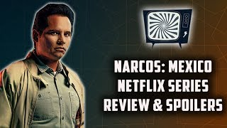 NARCOS MEXICO NETFLIX SERIES REVIEW AND SPOILER DISCUSSION - Double Toasted Reviews