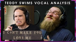 "reacting to and analyzing teddy swims version of ""i can't make you love me"". i'm a voice teacher."