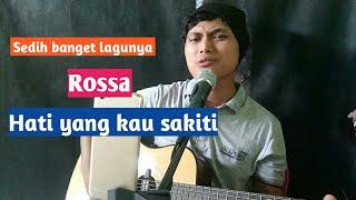 Rossa - Hati yang kau sakiti | Live cover | Tegar praseniman