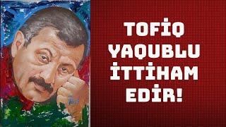 TOFİQ YAQUBLU MƏHKƏMƏDƏ ŞƏR REJİMƏ MEYDAN OXUDU