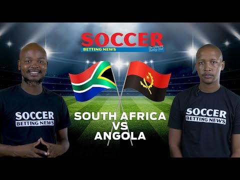 Bafana Bafana vs Angola Preview