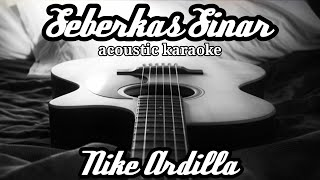 Nike Ardilla - Seberkas Sinar (acoustic karaoke)