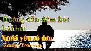 Hướng dẫn đệm hát bài hát Người yêu cô đơn Rumba Tone Am