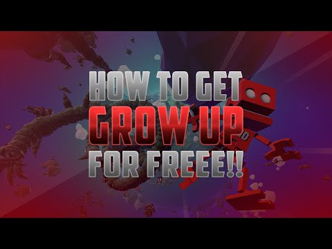 How to Get Grow Up for FREE on PC FULL VERSION [WORKING]