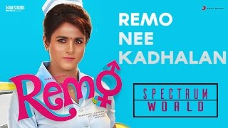 Remo - Remo Nee Kadhalan | Sivakarthikeyan | Anirudh | Spectrum World