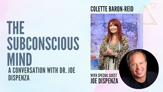 A conversation with Dr. Joe Dispenza: The subconscious mind