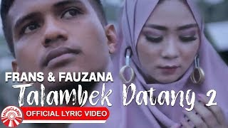 Download lagu Frans & Fauzana - Talambek Datang 2 [Official Lyric Video HD]