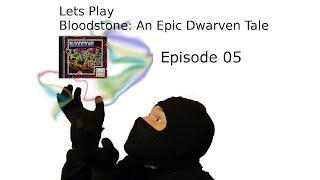 Let´s Play Bloodstone: An Epic Dwarven Tale - Episode 05