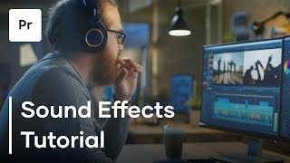 How To Make Your Videos Better Using Sound Effects In Premiere Pro