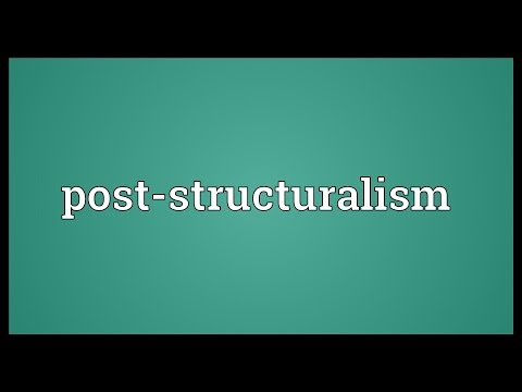 Post-structuralism Meaning