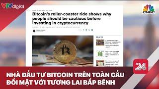 Nhà đầu tư bitcoin đứng trước tương lai bấp bênh| VTV24
