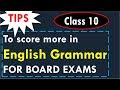 Class 10 English Grammar,  CBSE Board Exams - Tips to score more marks