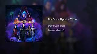 My Once Upon a Time - Dove Cameron/ Descendants 3 (Original TV Movie Soundtrack)