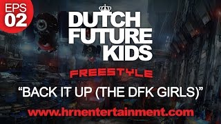 "Dutch Future Kids Freestyle | S01-EPS02 | ""BACK IT UP (THE DFK GIRLS)"""