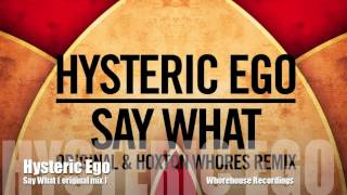 hysteric ego - say what - original mix - whorehouse