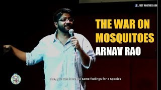 The War on mosquitoes | Stand up comedy by Arnav Rao