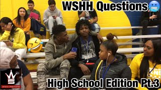 WSHH Questions | High School Edition | Pt.3