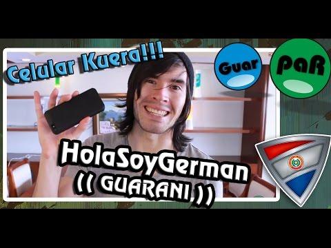 HolasoyGerman Celular Kuera Doblajes en guarani GuarpaR